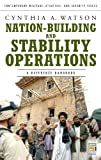Nation-Building and Stability Operations, Cynthia Ann Watson, 0275992187
