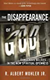 The Disappearance of God, R. Albert Mohler, 1601420811