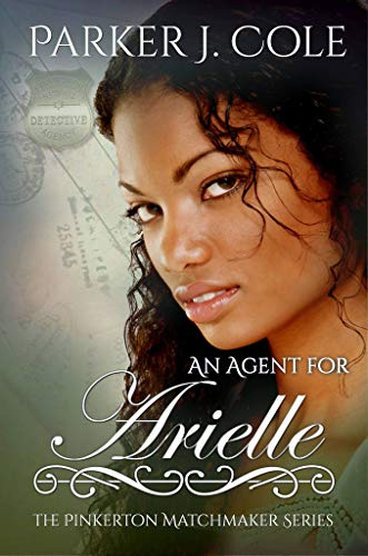 An Agent for Arielle (The Pinkerton Matchmaker Book 12)