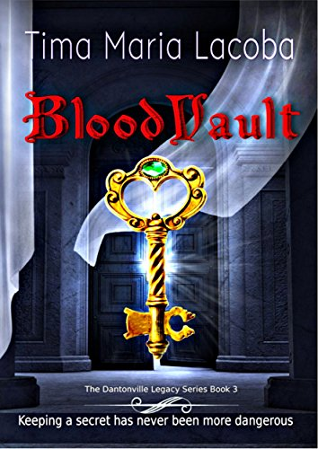 BloodVault (The Dantonville Legacy Urban Fantasy Romance Series Book 3) by [Lacoba, Tima Maria]