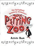 img - for The Springfield Symphony Orchestra's Musical Petting Zoo book / textbook / text book