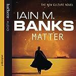 Matter: Culture Series, Book 8 | Iain M. Banks
