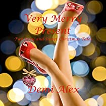 VERY MERRY PRESENT: TWO SEXY AND SWEET CHRISTMAS TALES