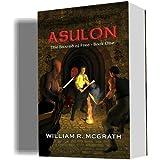 ASULON (THE SWORD OF FIRE, Book One)
