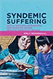 Syndemic Suffering, Emily Mendenhall, 1611321425