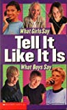 img - for Tell It Like It Is: What Girls Say / What Boys Say book / textbook / text book