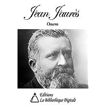 Oeuvres de Jean Jaurès (French Edition)