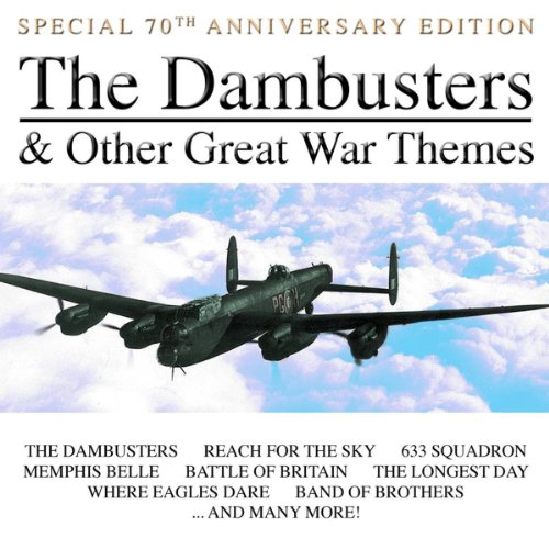 The Dambusters And Other Great War Themes - Special 70th Anniversary Edition