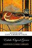 img - for Kittens and Cats: A Book of Tales book / textbook / text book