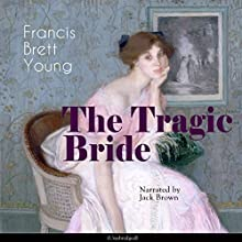 The Tragic Bride Audiobook by Francis Brett Young Narrated by Jack Brown