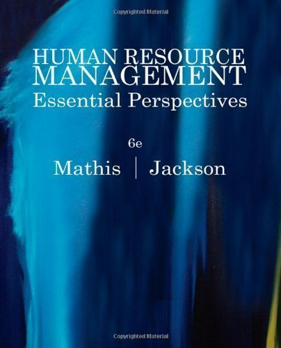 Human Resource Management: Essential Perspectives by Mathis, Robert L. Published by Cengage Learning 6th (sixth) edition (2011) Paperback -  Cengage Learning,2011