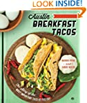 Austin Breakfast Tacos: The Story of...
