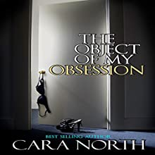 The Object of My Obsession Audiobook by Cara North Narrated by Kelly Rose Kuhl