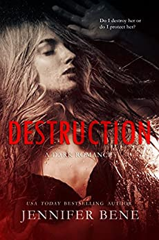 Destruction (A Dark Romance) (Fragile Ties Series Book 1) by [Bene, Jennifer]