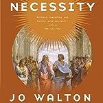 Necessity: Thessaly, Book 3   Jo Walton