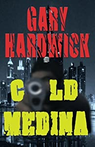 Cold Medina: A Novel Of Suspense