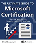 The Ultimate Guide to Microsoft Certification: Advance your career through cloud certification