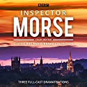Inspector Morse: BBC Radio Drama Collection: Three Classic Full-Cast Dramatisations Radio/TV Program by Colin Dexter Narrated by full cast, John Shrapnel, Robert Glenister