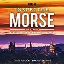 Inspector Morse: BBC Radio Drama Collection: Three Classic Full-Cast Dramatisations Radio/TV Program by Colin Dexter Narrated by full cast, John Shrapnel, Robert Glenister