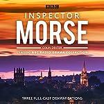 Inspector Morse: BBC Radio Drama Collection: Three Classic Full-Cast Dramatisations | Colin Dexter
