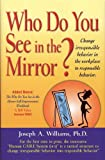 Who Do You See in the Mirror?, Joseph Williams, 0615268552