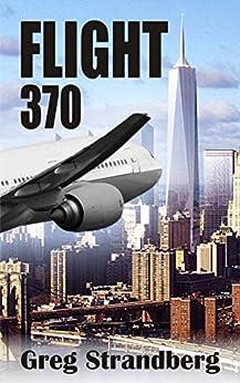 Flight 370 (Shadow Government Series Book 2) by [Strandberg, Greg]