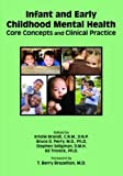 img - for Infant and Early Childhood Mental Health: Core Concepts and Clinical Practice book / textbook / text book