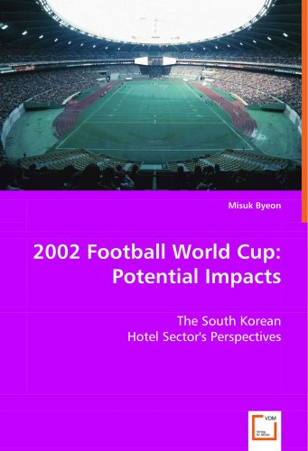 (2002 Football World Cup:Potential Impacts: The South Korean Hotel Sector's Perspectives)