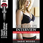 Michelle's Interview: First Lesbian Encounter with the New Boss | Sadie Woods