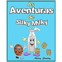 Livro infantil em portugues, Children's Portuguese Books: As Aventuras de Silky Milky (Livro infantil ilustrado) (Portuguese Edition)