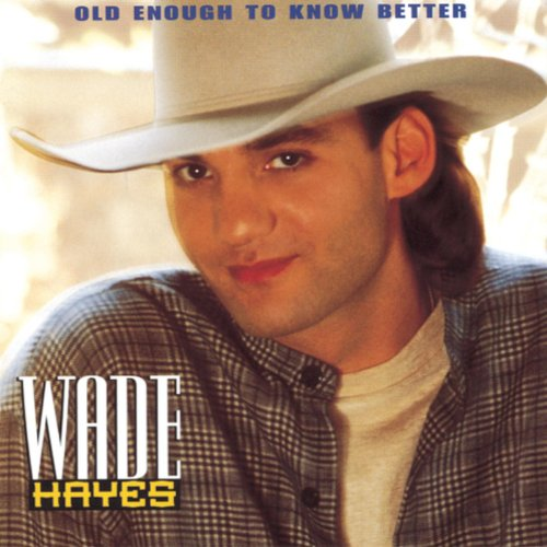 Wade Hayes-Old Enough To Know Better-CD-FLAC-1994-FLACME Download