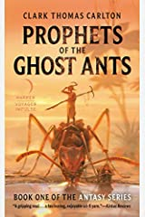 Prophets of the Ghost Ants (The Antasy Series) Mass Market Paperback
