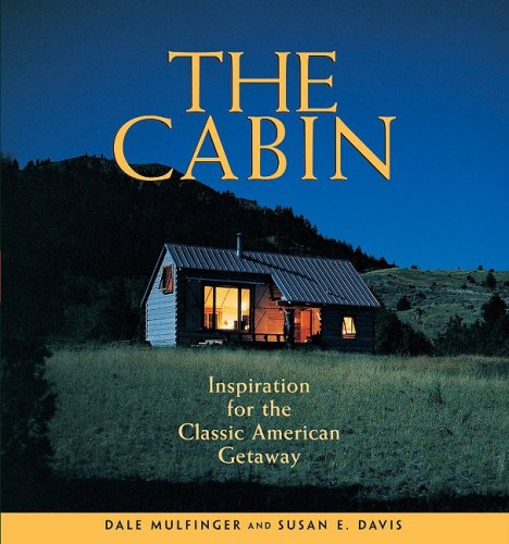 Download The Cabin: Inspiration for the Classic American Getaway ebook
