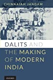 Dalits and the Making of Modern India