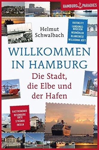 Willkommen in Hamburg: Die Stadt, die Elbe und der Hafen (Hamburgparadies)