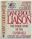 Dangerous Liaison: The Inside Story of the U.S.-Israeli Covert Relationship