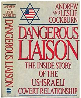Dangerous Liaison: The Inside Story of the U.S.-Israeli Covert Relationship