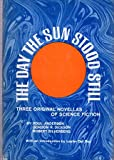The Day the Sun Stood Still, Poul Anderson, Robert Silverberg, Gordon R. Dickson, 0840762062