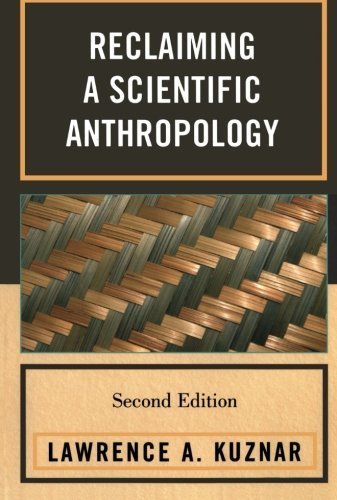Reclaiming a Scientific Anthropology 2nd edition by Kuznar Indiana University - Purdue University Fort Wayne, L (2008) (Fort Wayne Indiana Shopping)