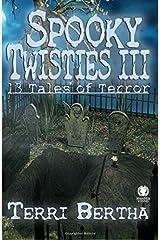 Spooky Twisties III: 13 Tales of Terror (Volume 3) Paperback
