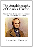 The Autobiography of Charles Darwin, Charles Darwin, 1495375048