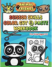 Animal Friends Scissor Skills Color, Cut and Paste Workbook for Kids Ages 3-6: Cute Animal Papercraft Activities to Color, Cut Out and Glue