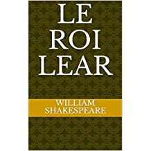 LE ROI LEAR (French Edition)