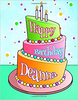 happy birthday deanna Happy Birthday Deanna: Personalized Birthday Book with Name  happy birthday deanna