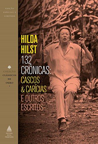 132 crônicas: Cascos & carícias e outros escritos (Portuguese Edition) by [Hilst