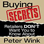 Buying Secrets Retailers DON'T Want You to Know About | Peter R. Wink
