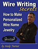 Wire Writing Secrets: How to make Personalized Wire Name Jewelry