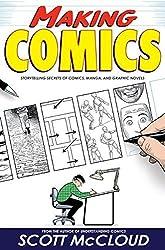 Making Comics: Storytelling Secrets of Comics, Manga and Graphic Novels by Scott McCloud (2006-09-05)
