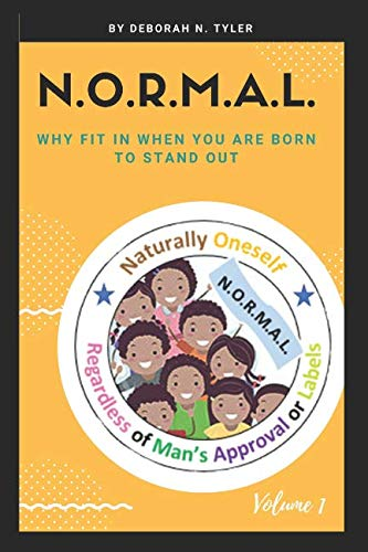 N.O.R.M.A.L.: Naturally Oneself Regardless of Man's Approval or Labels (Volume)