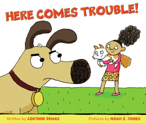 Here Comes Trouble! by Scholastic Press